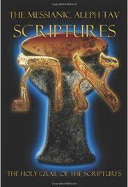The Messianic Aleph Tav Scriptures