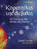 Kopernikus und die Juden: Die Trennung von Kirche und Glauben